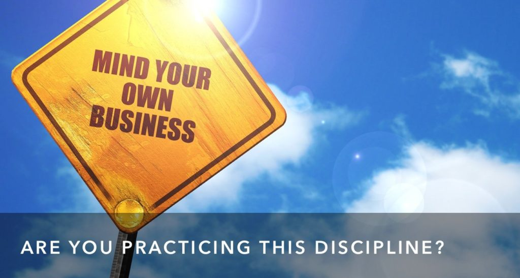 Is it time to practice the spiritual discipline of minding your own business?