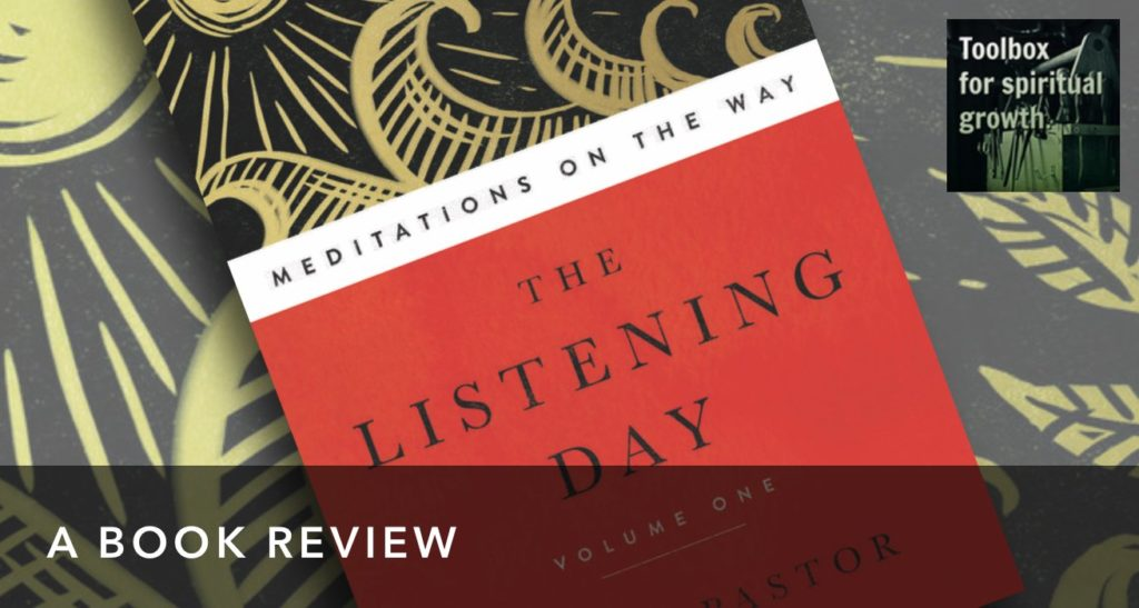 Do you need a little daily pastor? A Review of The Listening Day, by Paul. J. Pastor