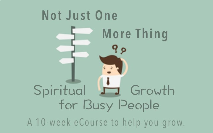 Find the Spiritual Growth for Busy People Course Here