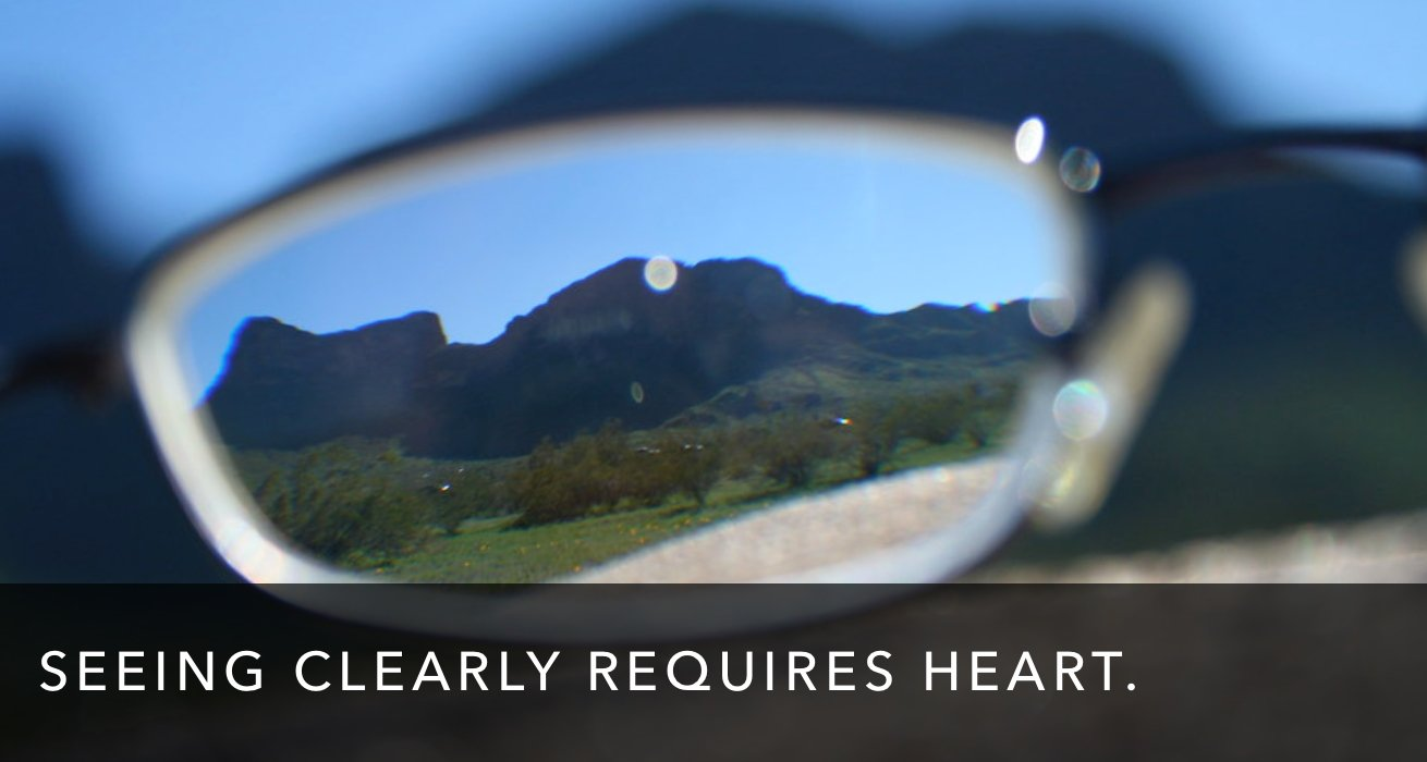 You can't see clearly until you're seeing with healthy emotions.